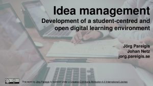 Idea management - Development of a student-centred and open digital learning environment