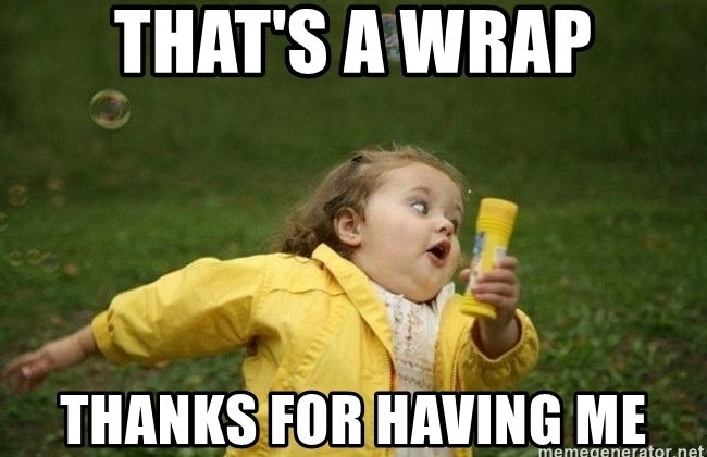 thats-a-wrap-thanks-for-having-me.jpg